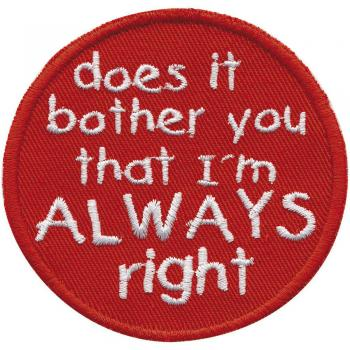 Aufnäher - does it bather you that ... - 01922 Gr. ca. Ø 8 cm - Patches Stick Applikation