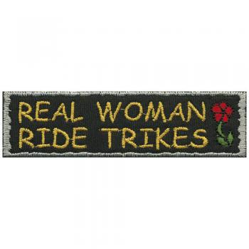 AUFNÄHER - Real Woman ride Trikes - 06157 - Gr. ca. 10,5 x 2,5 cm - Patches Stick Applikation