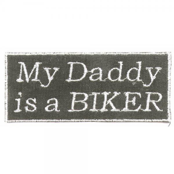 AUFNÄHER - My Daddy is a Biker - 03189 - Gr. ca. 10 x 4 cm - Patches Stick Applikation