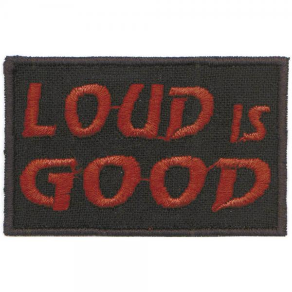 AUFNÄHER - Loud is good - 03282 - Gr. ca. 5 x 3 cm - Patches Stick Applikation