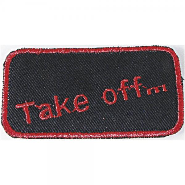 Aufnäher - Take off... - 03001 - Gr. ca. 8 x 4 cm - Patches Stick Applikation